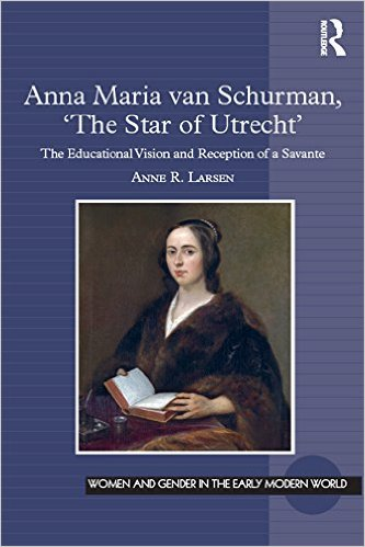 Anna Maria van Schurman The Star of Utrecht